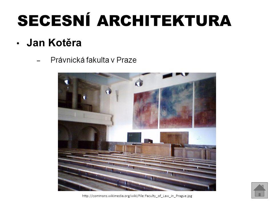 SECESNÍ ARCHITEKTURA Jan Kotěra Právnická fakulta v Praze