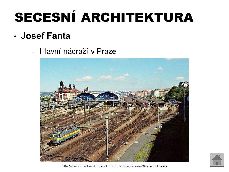 SECESNÍ ARCHITEKTURA Josef Fanta Hlavní nádraží v Praze