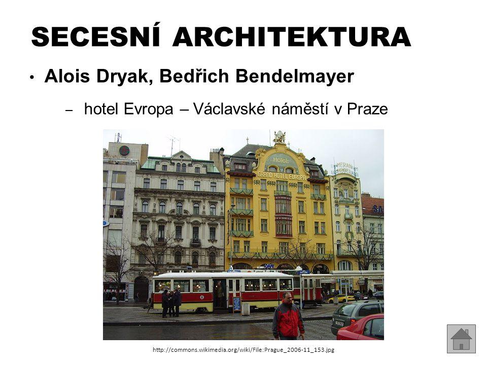 SECESNÍ ARCHITEKTURA Alois Dryak, Bedřich Bendelmayer