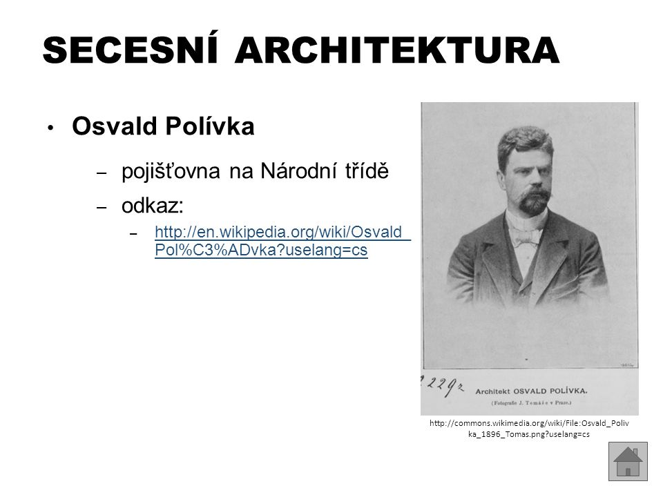 SECESNÍ ARCHITEKTURA Osvald Polívka pojišťovna na Národní třídě odkaz: