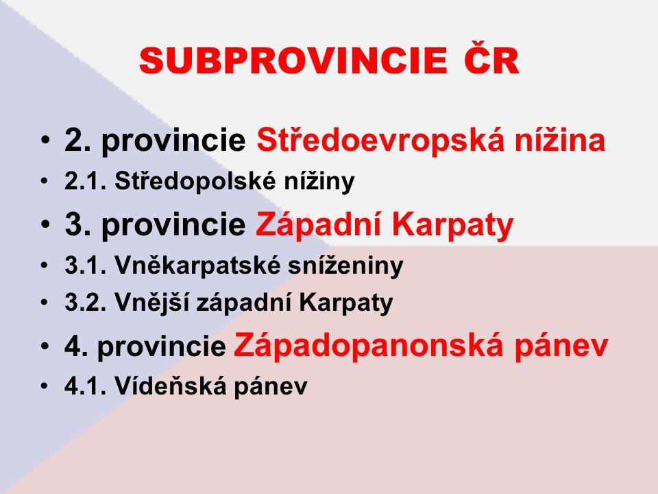 SUBPROVINCIE ČR 2. provincie Středoevropská nížina