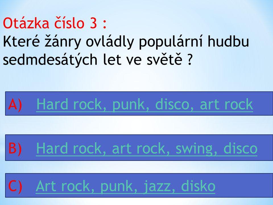 Otázka číslo 3 : Které žánry ovládly populární hudbu sedmdesátých let ve světě