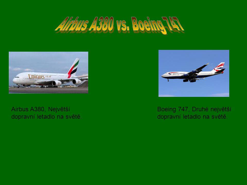 Airbus A380 vs. Boeing 747 Airbus A380, Největší dopravní letadlo na světě.