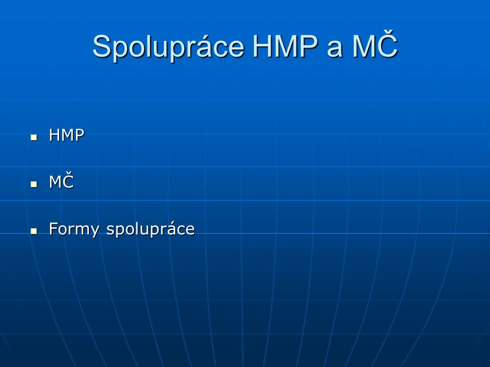 Spolupráce HMP a MČ HMP MČ Formy spolupráce