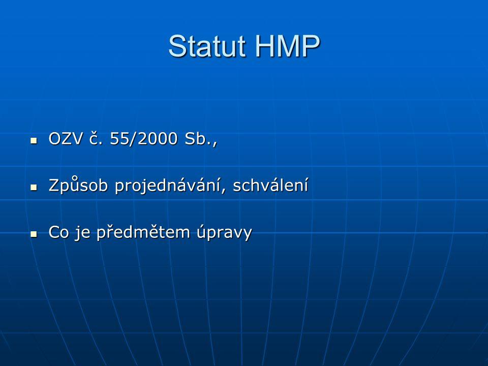 Statut HMP OZV č. 55/2000 Sb., Způsob projednávání, schválení