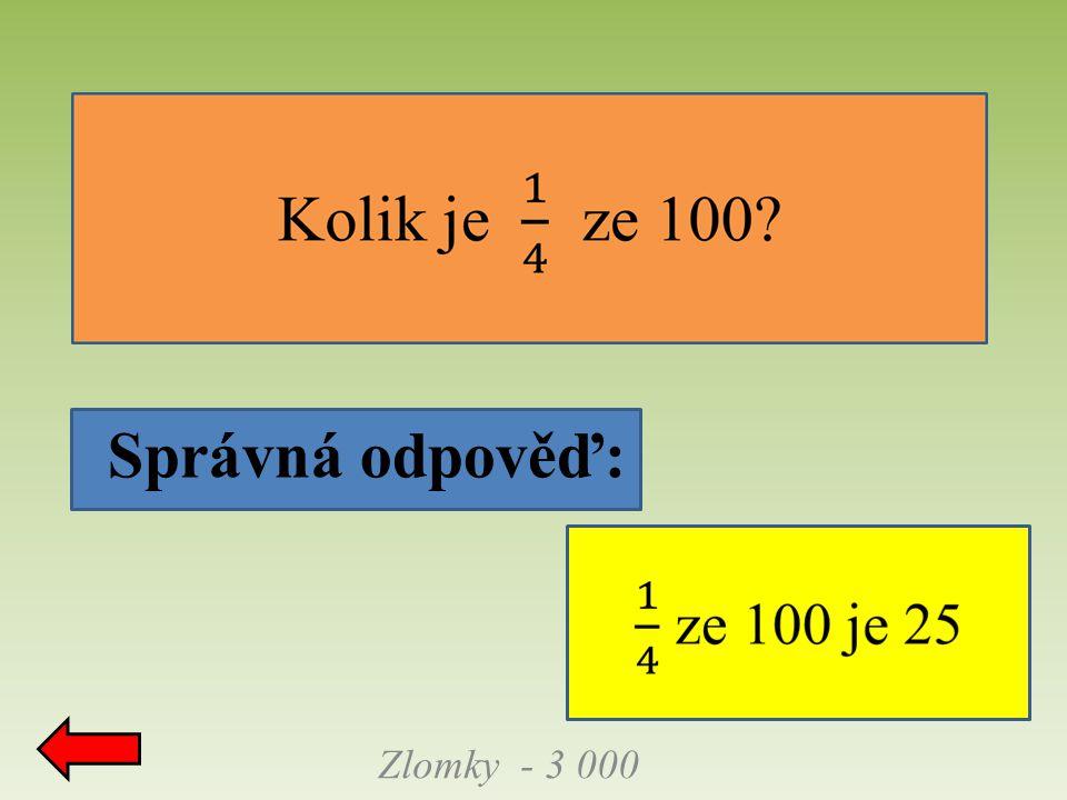 Správná odpověď: Zlomky - 3 000