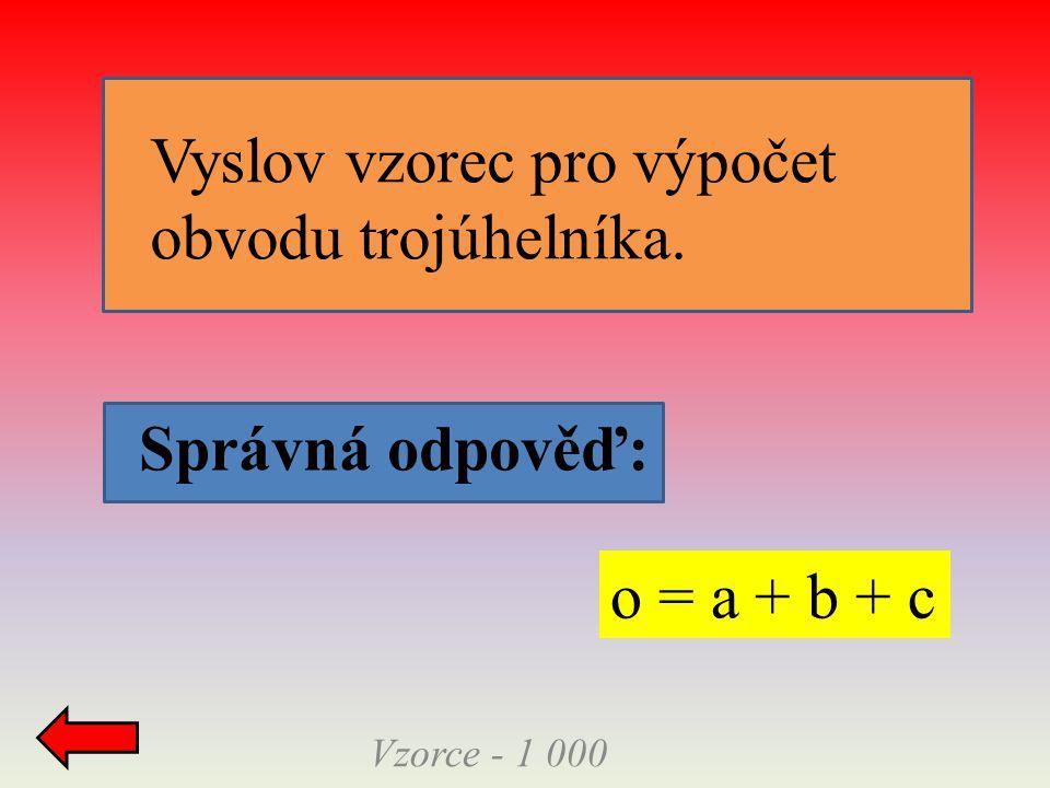 Vyslov vzorec pro výpočet obvodu trojúhelníka.