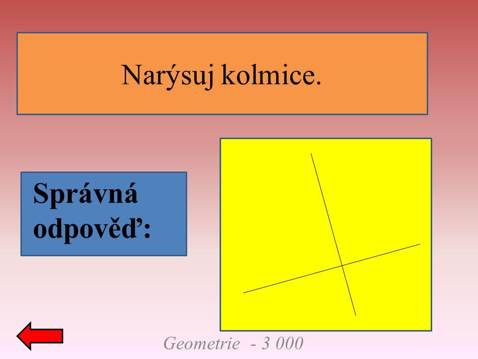 Narýsuj kolmice. Správná odpověď: Geometrie - 3 000