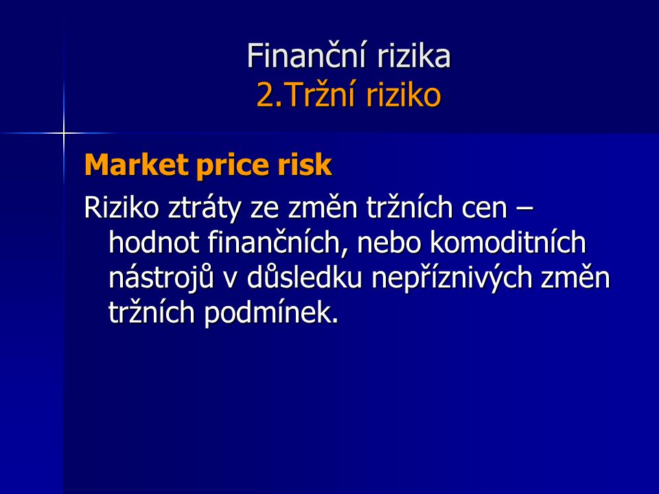 Finanční rizika 2.Tržní riziko