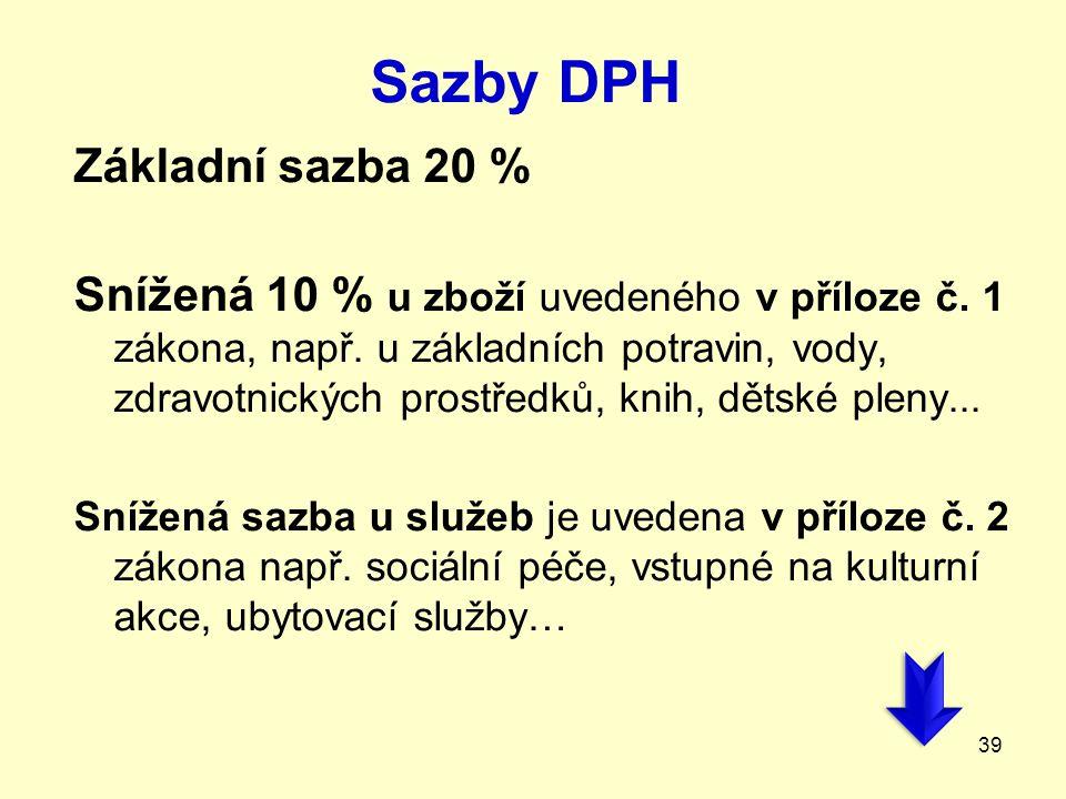 Sazby DPH Základní sazba 20 %