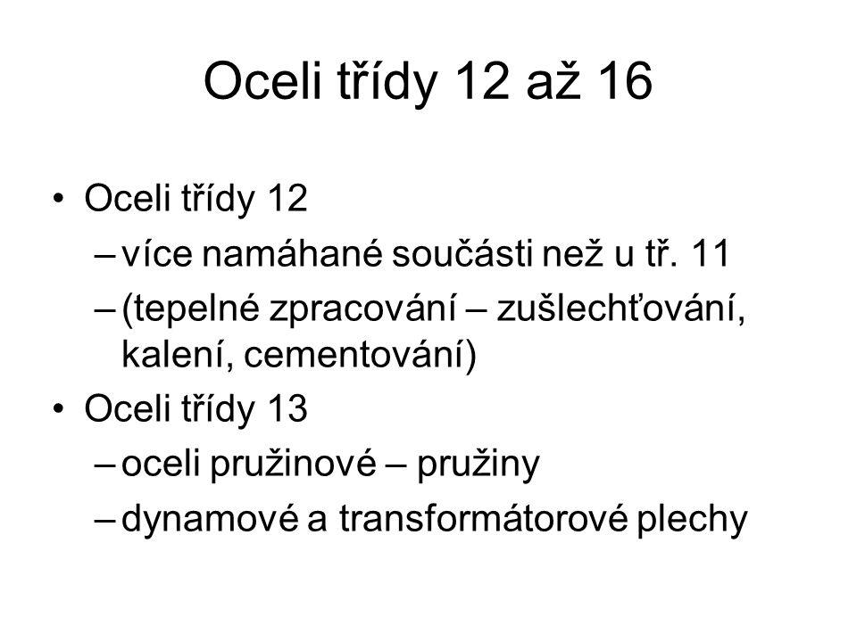 Oceli třídy 12 až 16 Oceli třídy 12