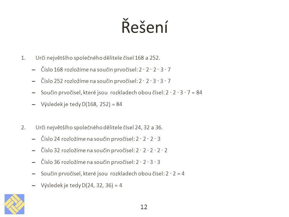 Řešení Urči největšího společného dělitele čísel 168 a 252.