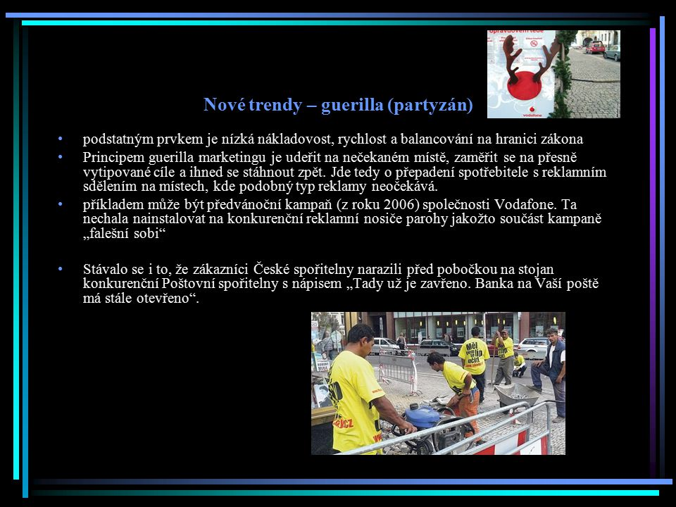 Nové trendy – guerilla (partyzán)
