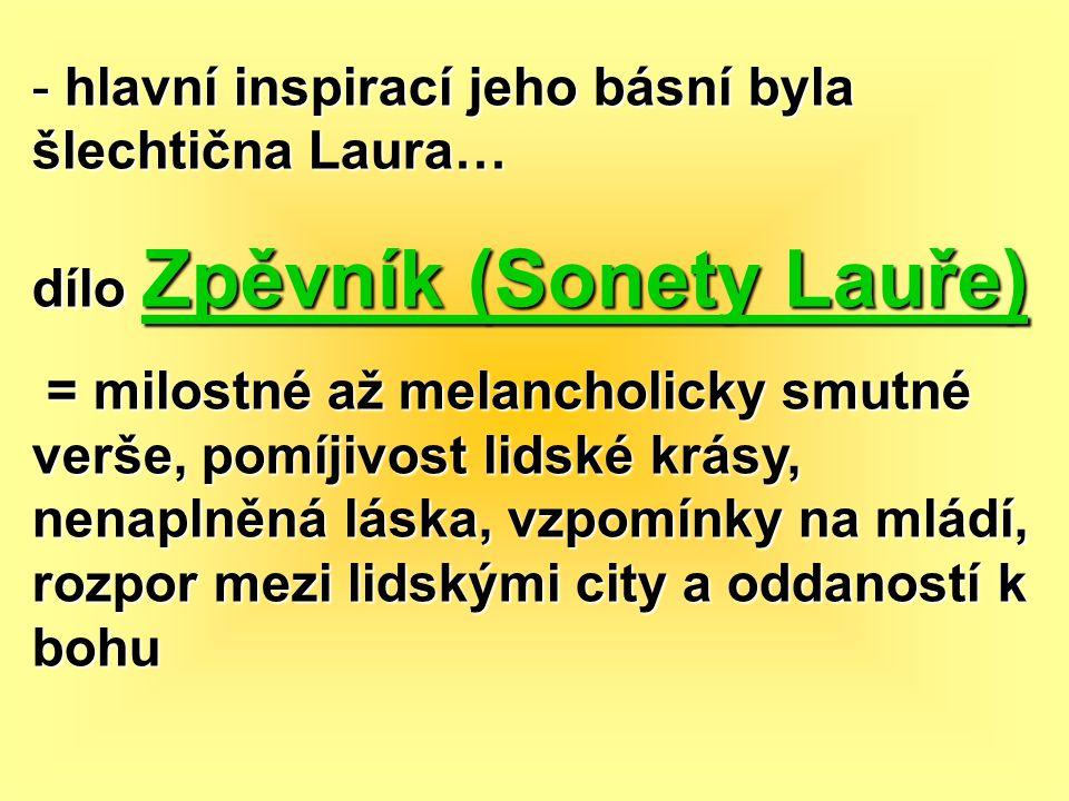 hlavní inspirací jeho básní byla šlechtična Laura…