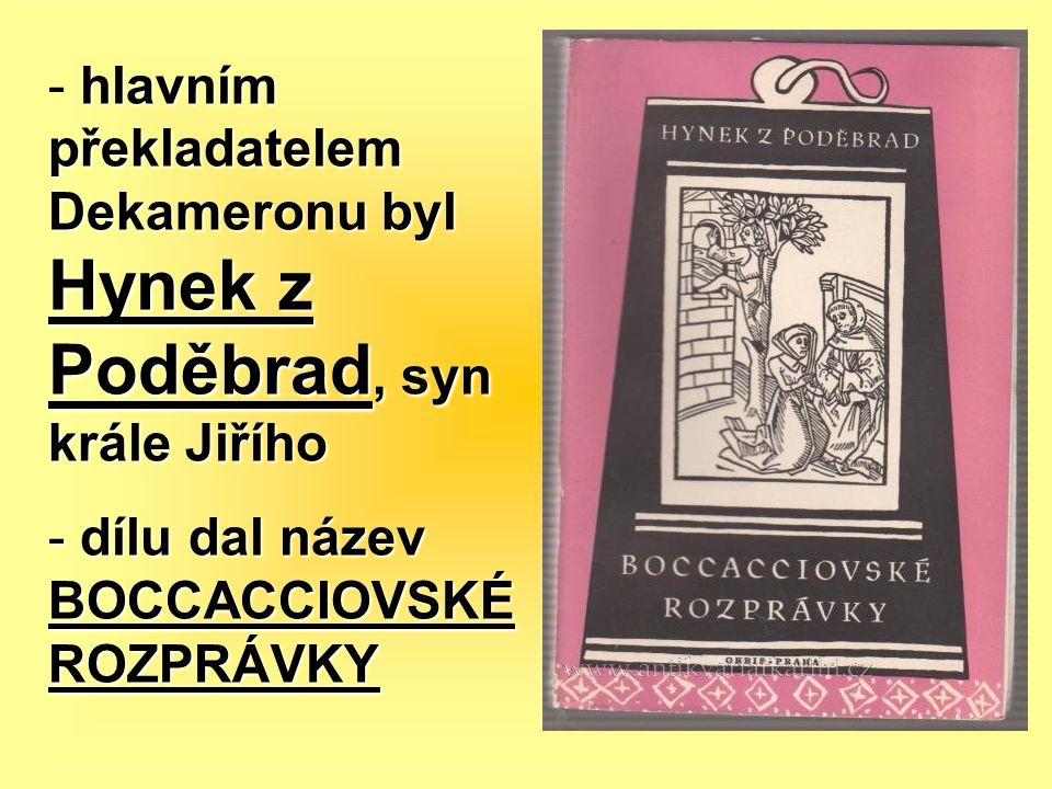hlavním překladatelem Dekameronu byl Hynek z Poděbrad, syn krále Jiřího
