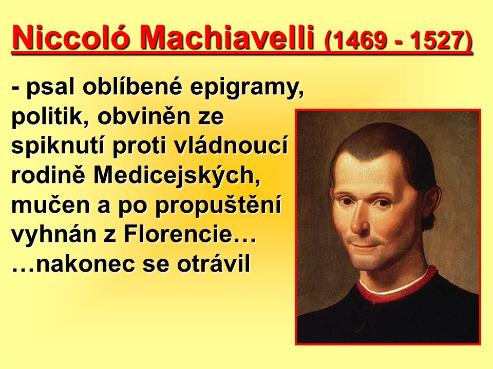 Niccoló Machiavelli (1469 - 1527)
