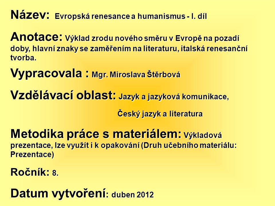 Název: Evropská renesance a humanismus - I. díl