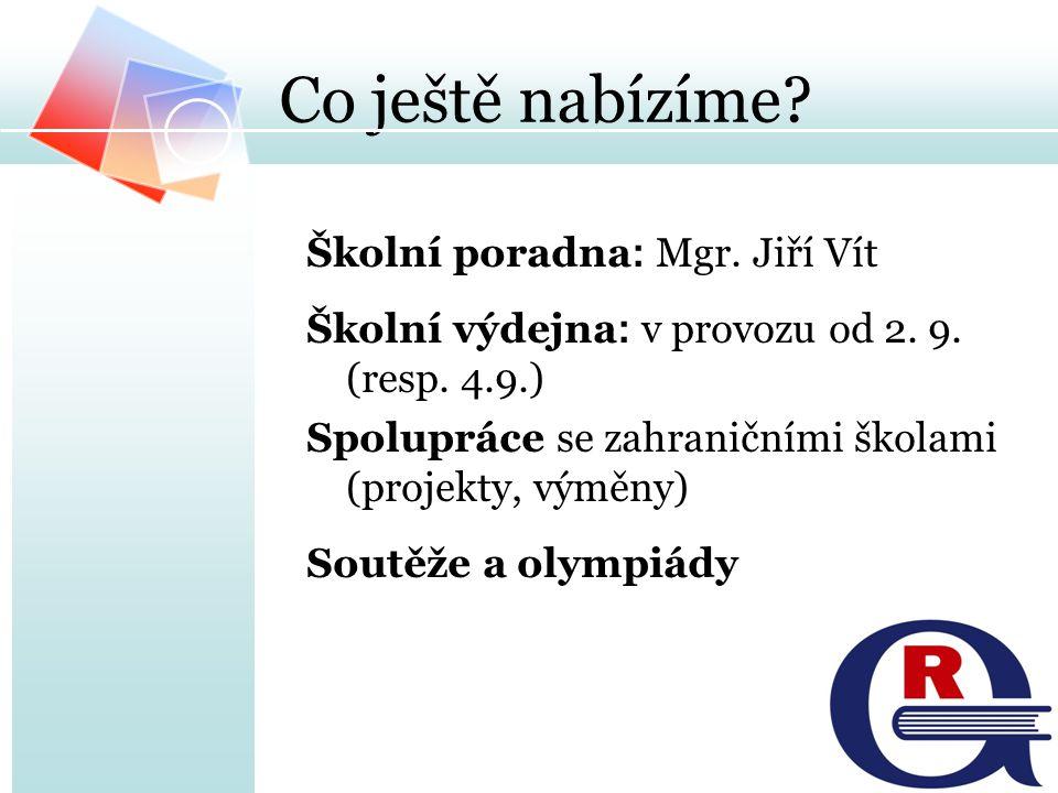 Co ještě nabízíme Školní poradna: Mgr. Jiří Vít