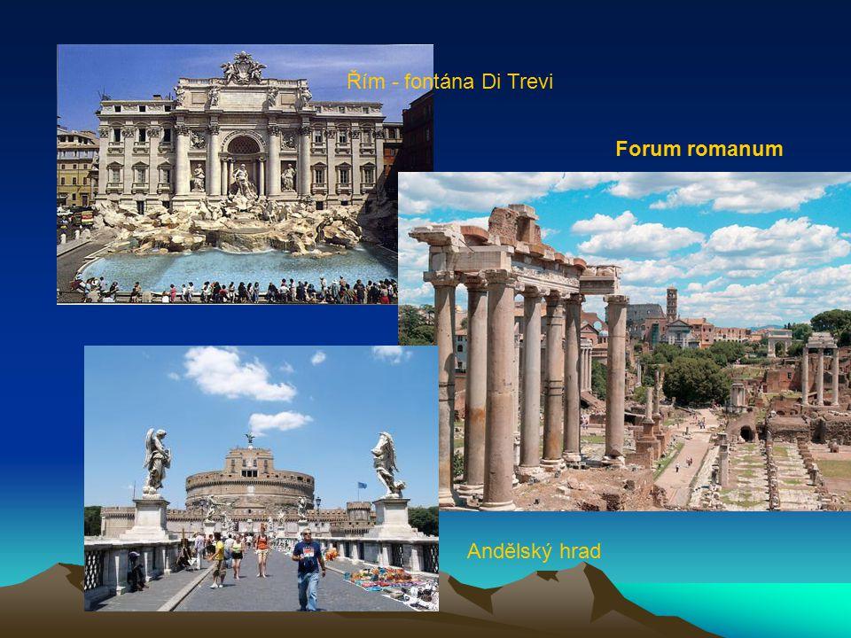 Řím - fontána Di Trevi Forum romanum Andělský hrad