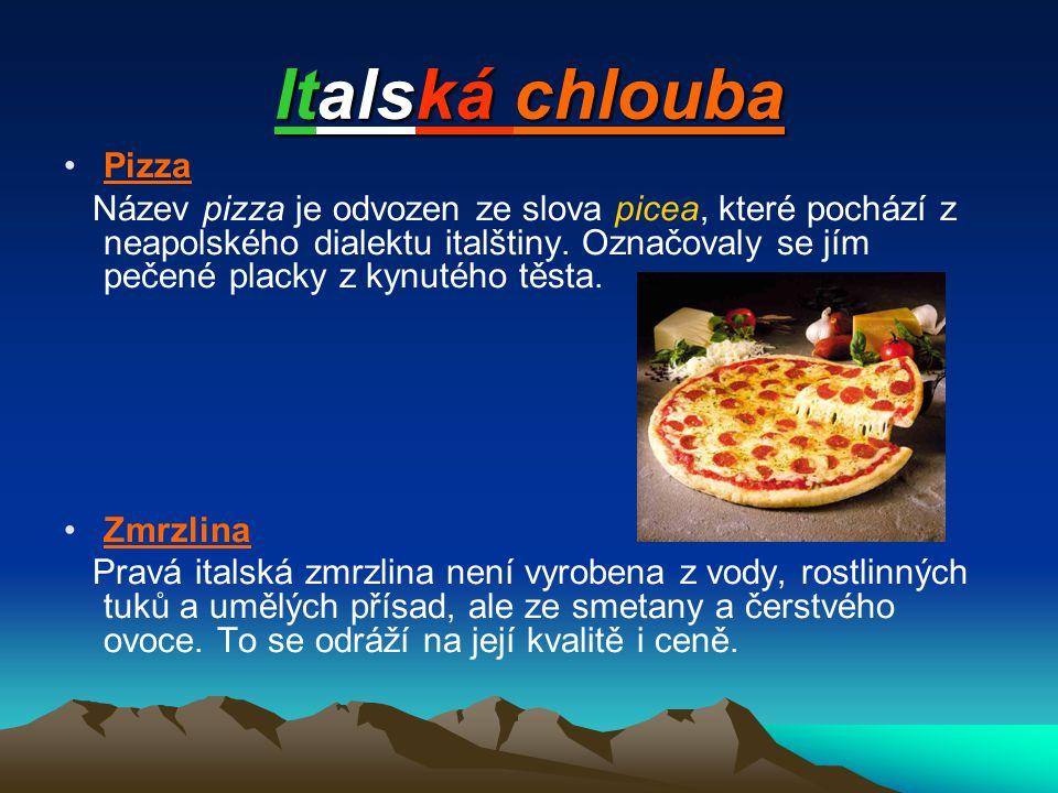 Italská chlouba Pizza.