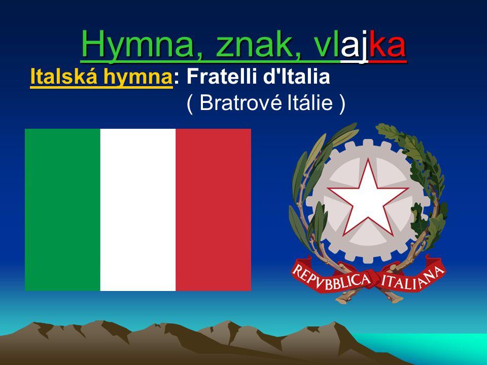 Hymna, znak, vlajka Italská hymna: Fratelli d Italia