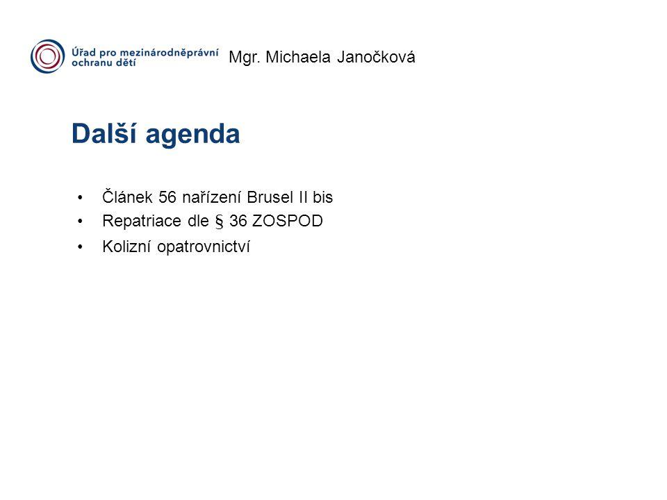Další agenda Mgr. Michaela Janočková Článek 56 nařízení Brusel II bis
