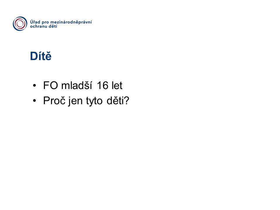Dítě FO mladší 16 let Proč jen tyto děti www.umpod.cz