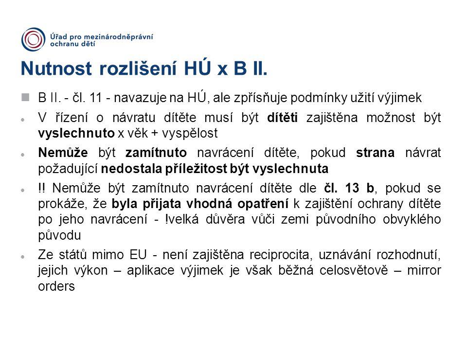 Nutnost rozlišení HÚ x B II.
