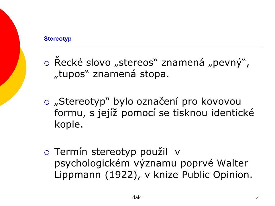 """Řecké slovo """"stereos znamená """"pevný , """"tupos znamená stopa."""