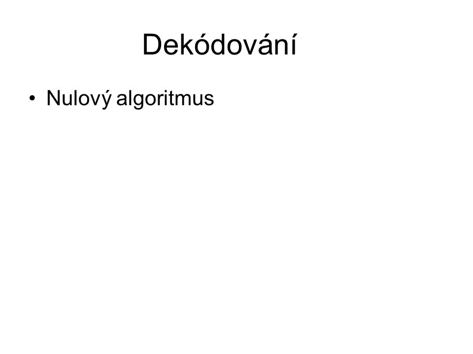 Dekódování Nulový algoritmus