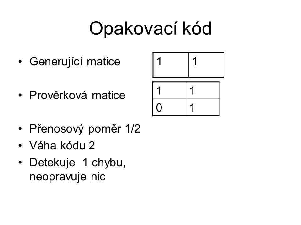 Opakovací kód 1 1 Generující matice Prověrková matice