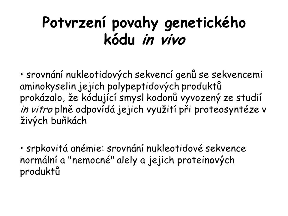 Potvrzení povahy genetického kódu in vivo