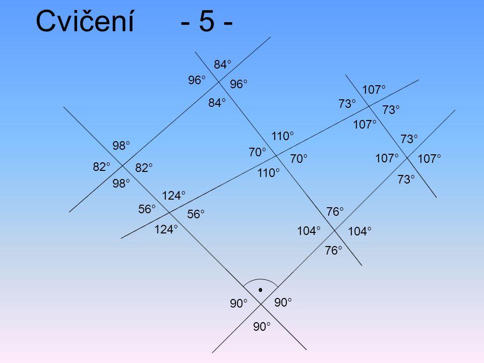 Cvičení - 5 - 84° 96° 96° 107° 84° 73° 73° 107° 110° 73° 98° 70° 70°