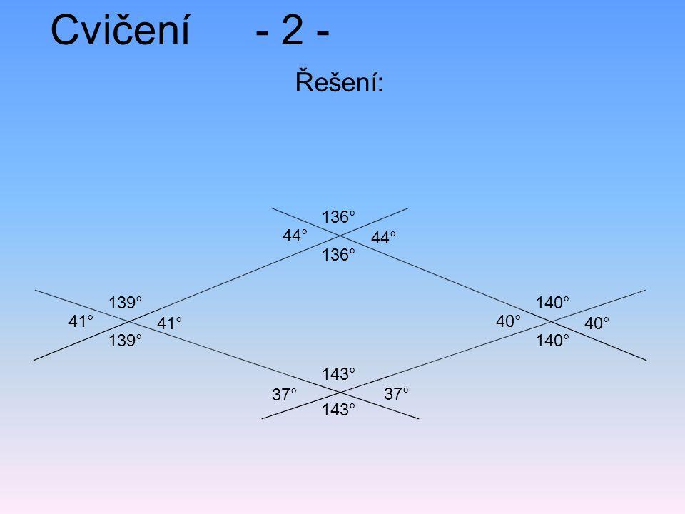 Cvičení - 2 - Řešení: 136° 44° 44° 136° 139° 140° 41° 41° 40° 40° 139°