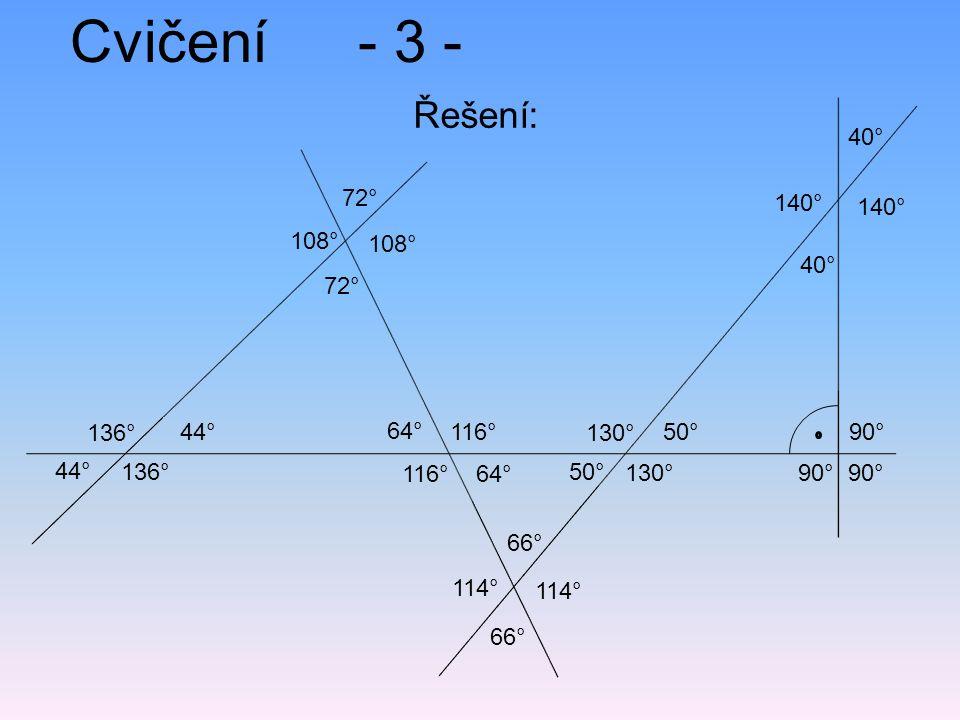 Cvičení - 3 - Řešení: 40° 72° 140° 140° 108° 108° 40° 72° 136° 44° 64°