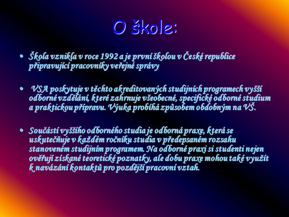O škole: Škola vznikla v roce 1992 a je první školou v České republice připravující pracovníky veřejné správy.