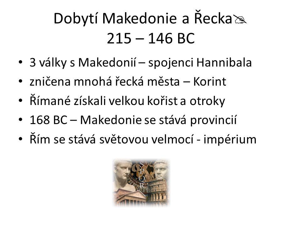 Dobytí Makedonie a Řecka 215 – 146 BC