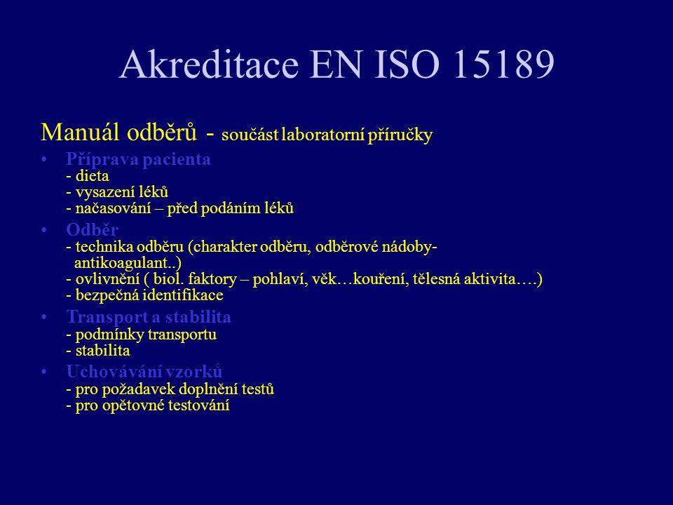 Akreditace EN ISO 15189 Manuál odběrů - součást laboratorní příručky