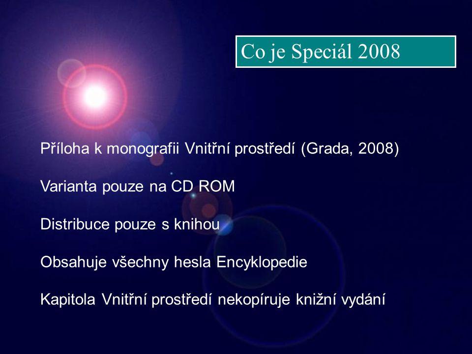 Co je Speciál 2008 Příloha k monografii Vnitřní prostředí (Grada, 2008) Varianta pouze na CD ROM. Distribuce pouze s knihou.