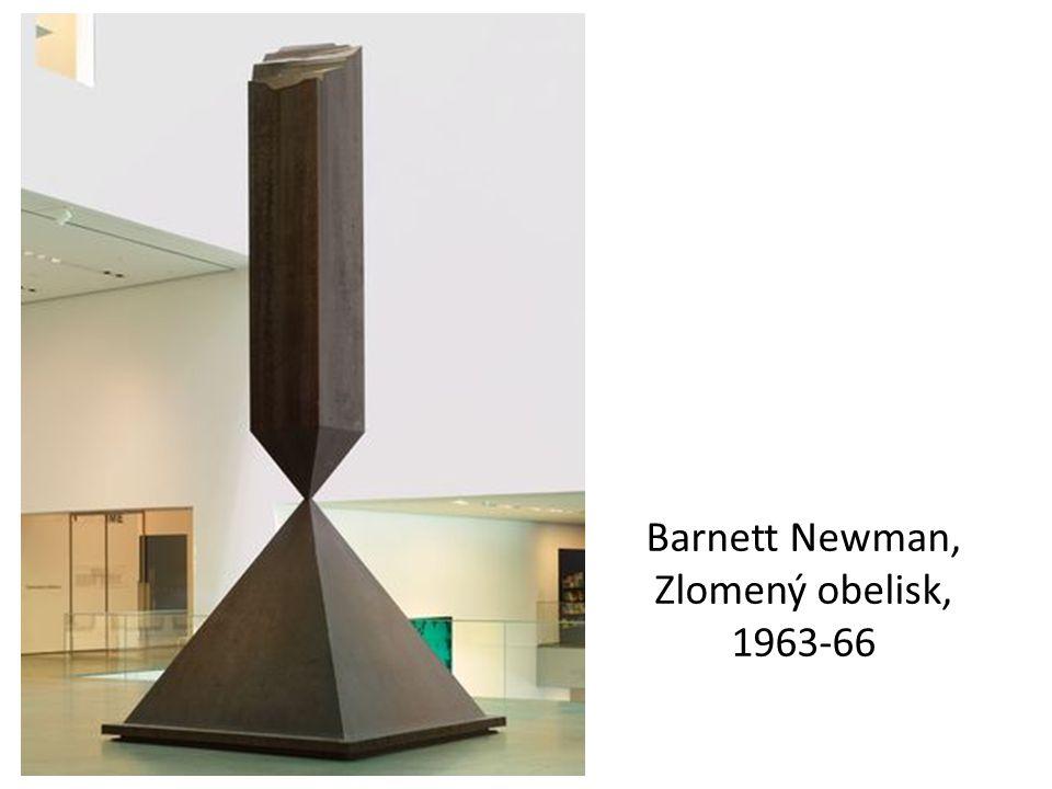 Barnett Newman, Zlomený obelisk, 1963-66