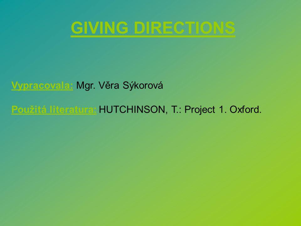 GIVING DIRECTIONS Vypracovala: Mgr. Věra Sýkorová