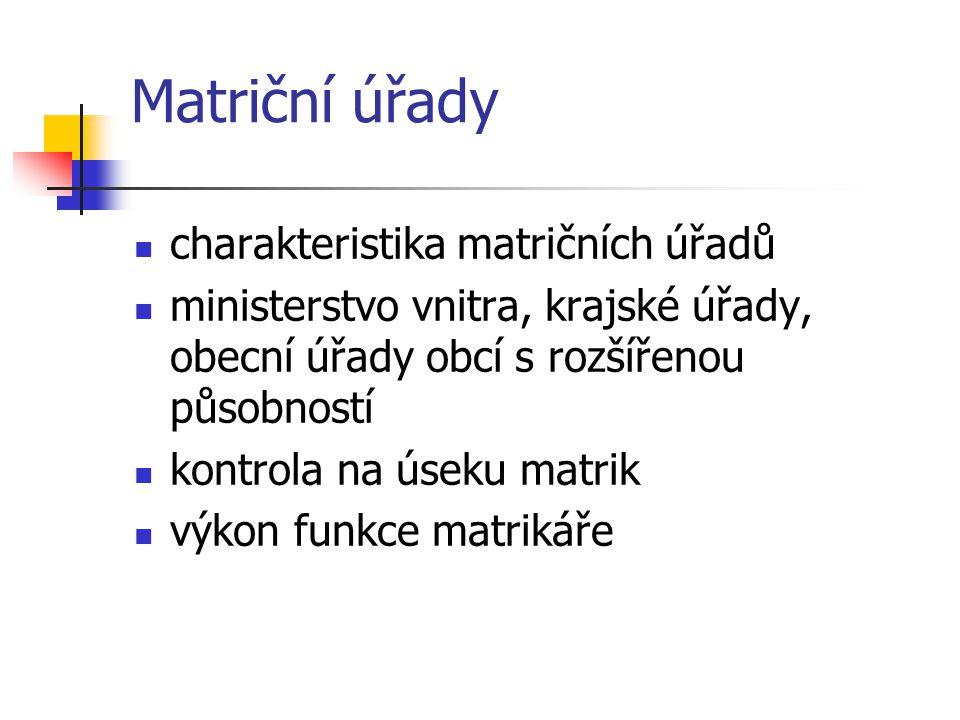 Matriční úřady charakteristika matričních úřadů