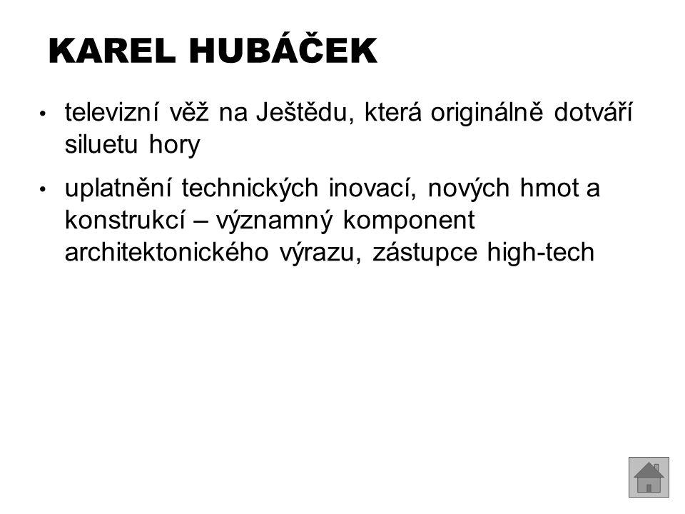 Karel Hubáček televizní věž na Ještědu, která originálně dotváří siluetu hory.