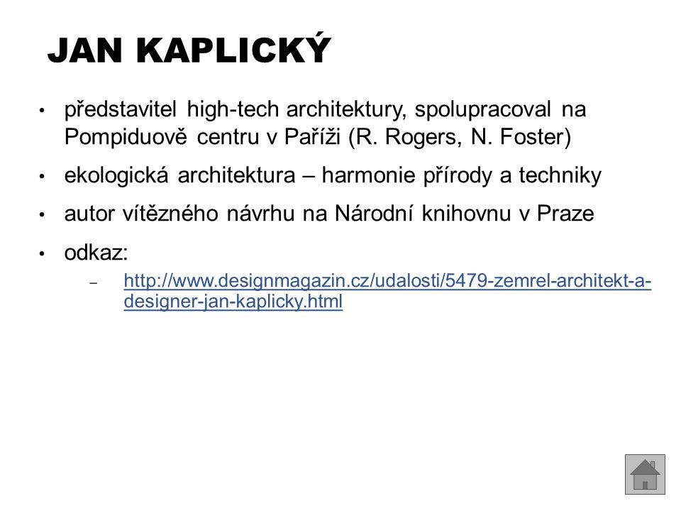 Jan Kaplický představitel high-tech architektury, spolupracoval na Pompiduově centru v Paříži (R. Rogers, N. Foster)