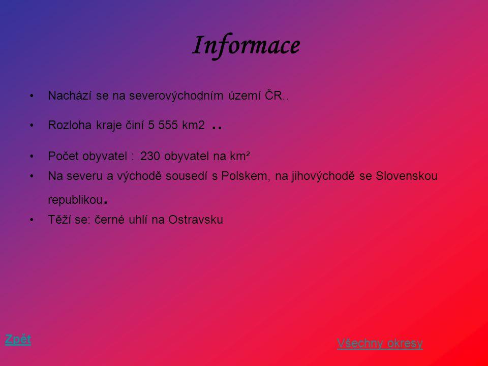 Informace Nachází se na severovýchodním území ČR..