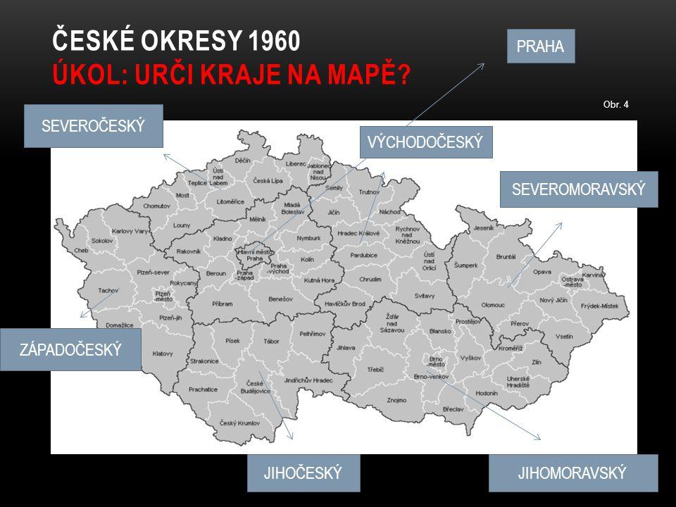 České okresy 1960 úkol: URČI KRAJE NA MAPĚ