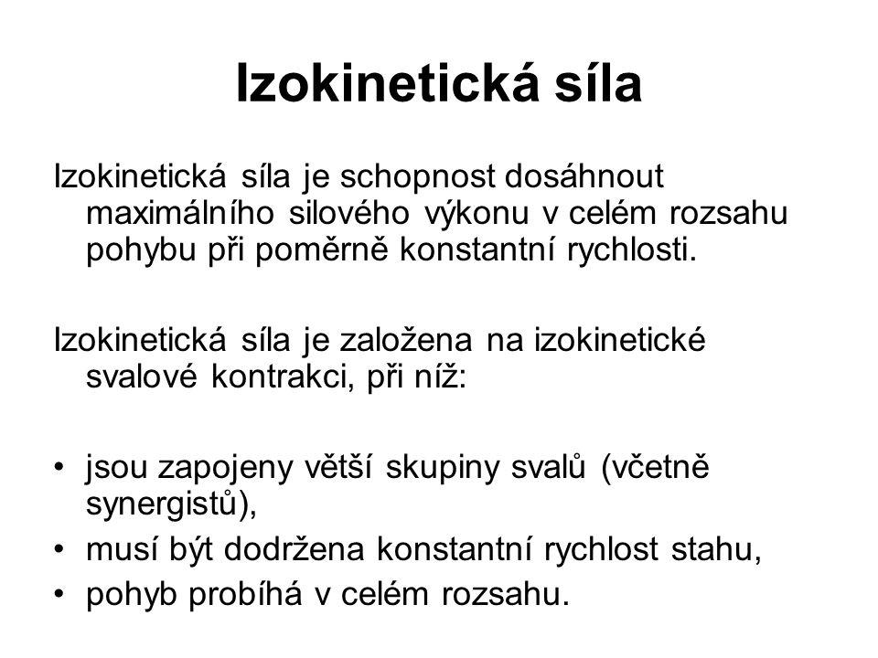 Izokinetická síla Izokinetická síla je schopnost dosáhnout maximálního silového výkonu v celém rozsahu pohybu při poměrně konstantní rychlosti.