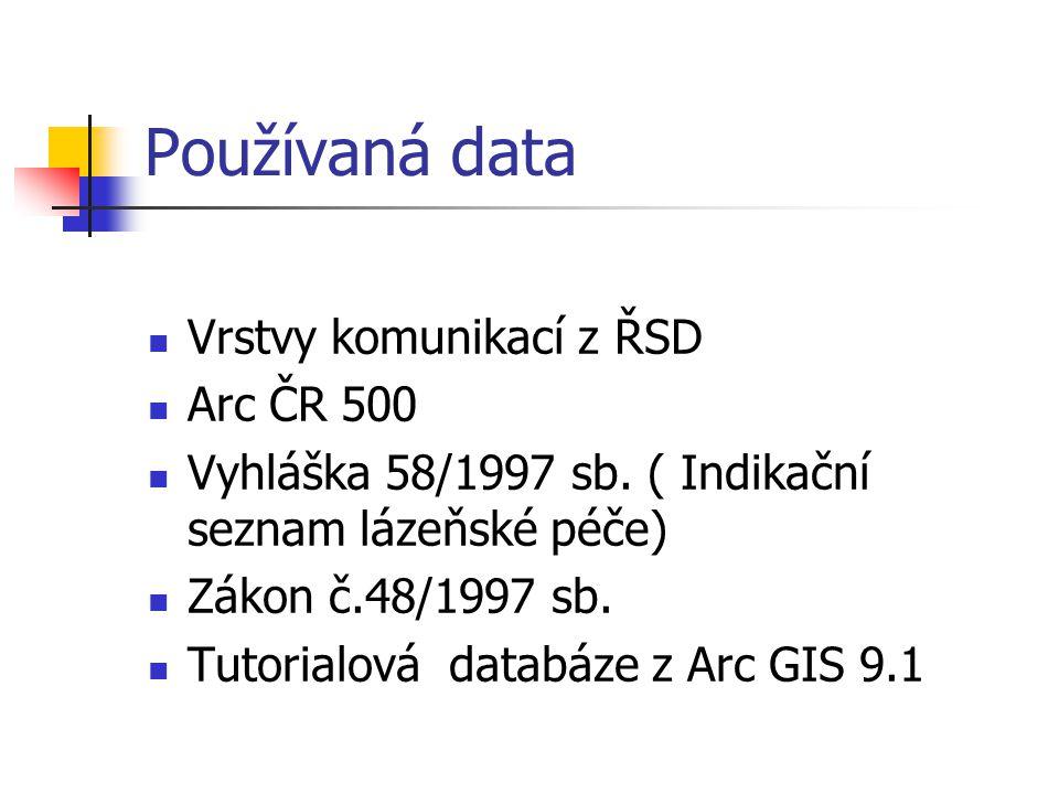 Používaná data Vrstvy komunikací z ŘSD Arc ČR 500