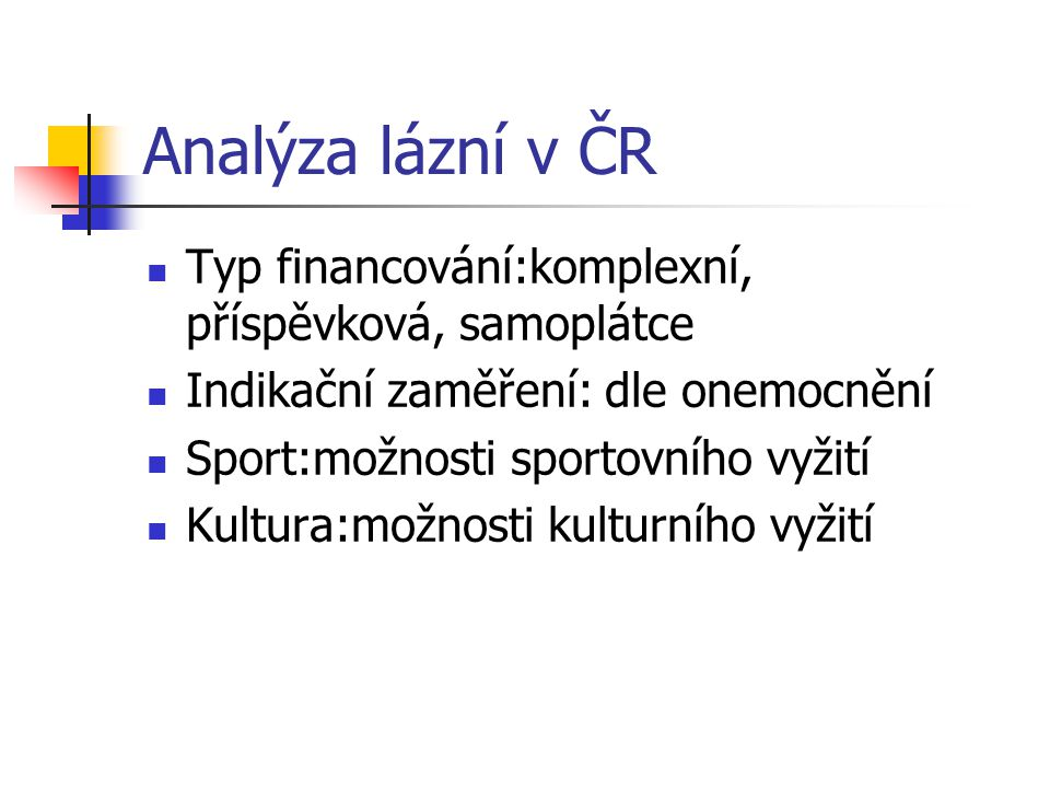 Analýza lázní v ČR Typ financování:komplexní, příspěvková, samoplátce