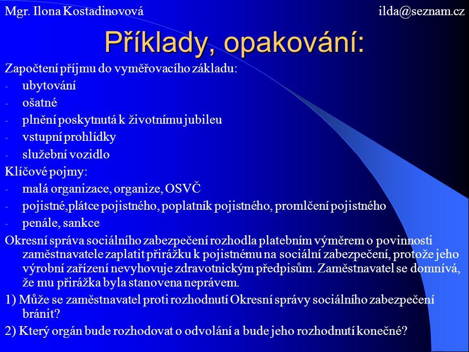 Příklady, opakování: Mgr. Ilona Kostadinovová ilda@seznam.cz